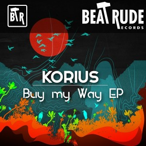 Korius - Buy my way [Beat Rude Records]