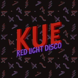 Kue - Red Light Disco [1744 Records]