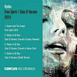 Kydus - Free Spirit - Cala El Verano 2015 [Circus Recordings]