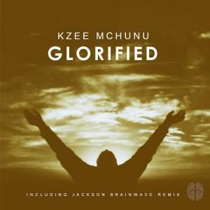 Kzee Mchunu - Glorified [Jackson Brainwave Records]