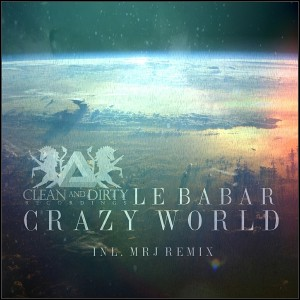 Le Babar - Crazy World [Clean and Dirty Recordings]