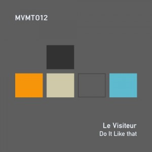 Le Visiteur - Do It Like That [MVMT]