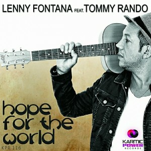 Lenny Fontana feat. Tommy Rando - Hope For The World [Karmic Power Records]