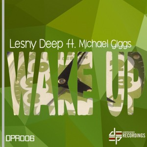 Lesny Deep, Michael Giggs - Wake Up ! [Deep Independence Recordings]
