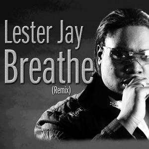 Lester Jay - Breathe [Sounds Of Ali]