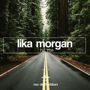Lika Morgan - Hit Me [No Definition]