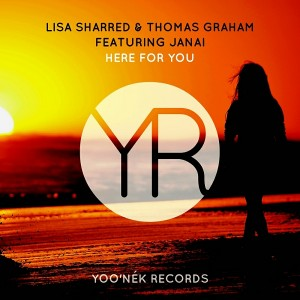 Lisa Sharred & Thomas Graham feat. Janai - Here For You [Yoo'nek Records]