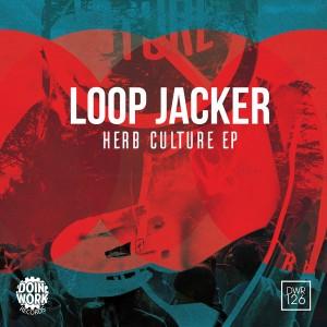 Loop Jacker - Herb Culture EP [Doin Work Records]