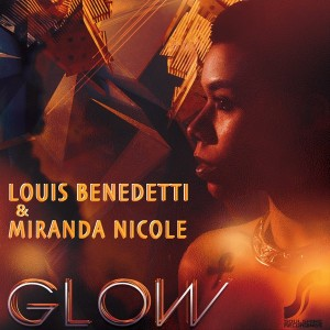 Louis Benedetti & Miranda Nicole - Glow [Soulshine]