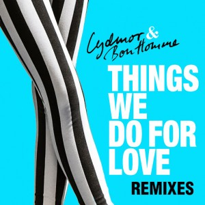 Lydmor & Bon Homme - Things We Do For Love Remixes [hafendisko]