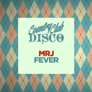 MRJ - Fever [Country Club Disco]