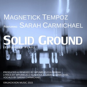 MagneticK TeMpoz Feat. Sarah Carmichael - Solid Ground (Extended Play) [Injackxion Music]