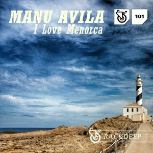 Manu Avila - I Love Menorca [Rack Deep Records]