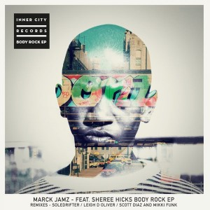 Marck Jamz feat. Sheree Hicks - Body Rock [Inner City Records]