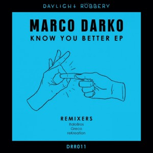 Marco Darko - Know You Better [Daylight Robbery Records]