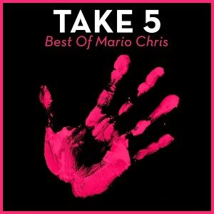 Mario Chris - Take 5 - Best Of Mario Chris [House Of House]