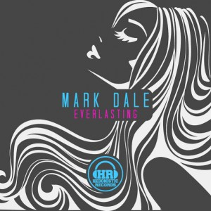 Mark Dale - Everlasting [Hedonistic Records]