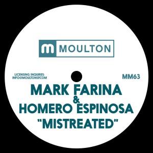 Mark Farina & Homero Espinosa - Mistreated [Moulton Music]