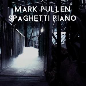 Mark Pullen - Spaghetti Piano [2 In Ciociaria]