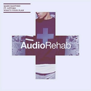Mark Radford - What's Your Plan [Audio Rehab]