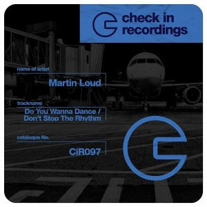 Martin Loud - Do You Wanna Dance - Don't Stop the Rhythm [Check In Recordings]