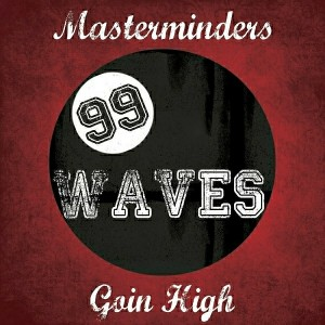 Masterminders - Goin High [99 WAVES]