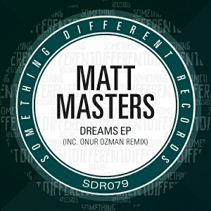 Matt Masters - Dreams EP [Something Different Records]