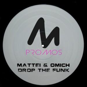 Mattei & Omich - Drop The Funk [Metropolitan Promos]