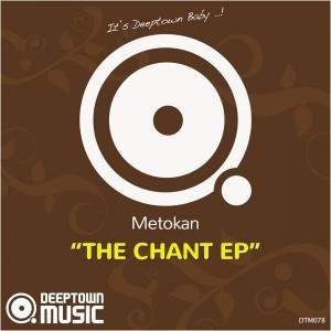 Metokan - The Chant EP [Deeptown Music]
