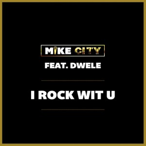 Mike City - I Rock Wit U (feat. Dwele) - Single [Unsung Records]