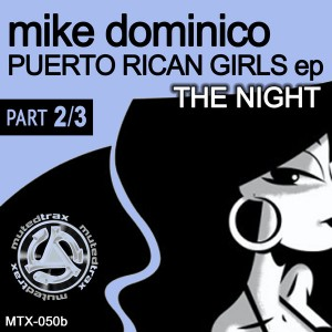 Mike Dominico - Puerto Rican Girls EP (Part 2-3) [Muted Trax]