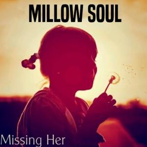 Millow Soul - Missing Her [CD Run]