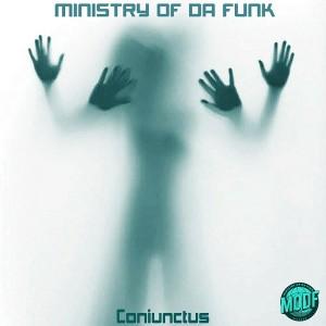 Ministry of Da Funk - Coniunctus [MODF Records]