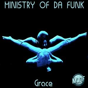 Ministry of Da Funk - Grace [MODF Records]