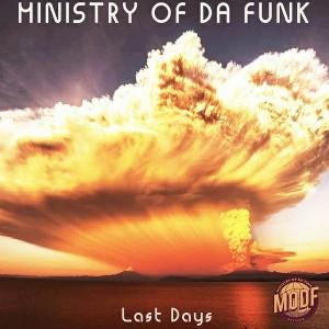 Ministry of Da Funk - Last Days [MODF Records]