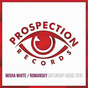 Misha White, Romansky - Saturday House 2015 [Prospection Records]