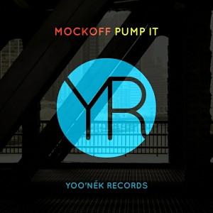 Mockoff - Pump It [Yoo'nek Records]