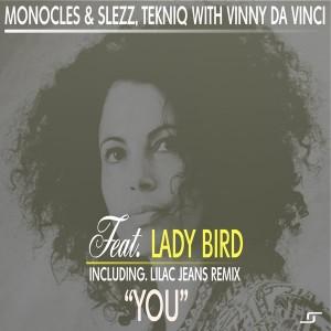 Monocles & Slezz & TekniQ & Vinny Da Vinci feat. Lady Bird - You [Lilac Jeans Music]