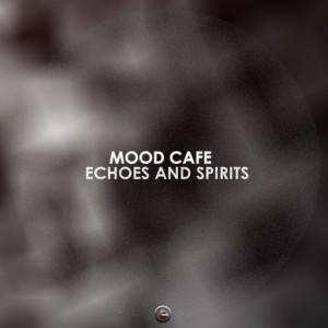 Mood Cafe - Echoes & Spirits [Serumula Music]