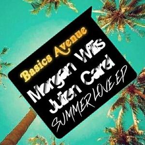 Morgan Willis, Julien Carel - Summer love EP [Basics Avenue]