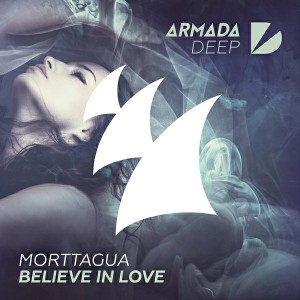 Morttagua - Believe In Love [Armada Deep]