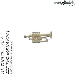 Mr. Tony Technics - Let The Horns Sing [Souljack Digital]