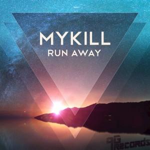 MyKill - Run Away [9G Records]