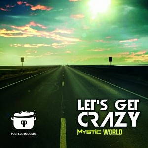 Mysticworld - Let's Get Crazy [Puchero Records]