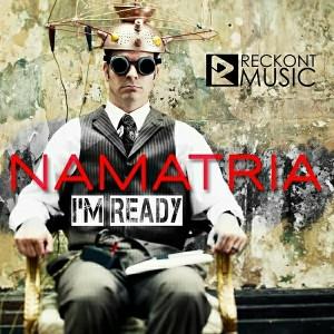 Namatria - I'm Ready [Reckont Music]