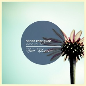 Nando Rodriguez - Loving You EP [Nuit Blanche]