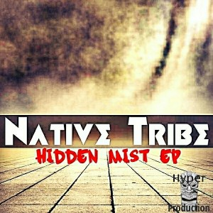 Native Tribe - Hidden Mist EP [Hyper Production (SA)]