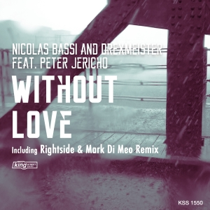 Nicolas Bassi & Drexmeister feat. Peter Jericho - Without Love [incl. Rightside & Mark Di Meo Remix] [King Street].jpg