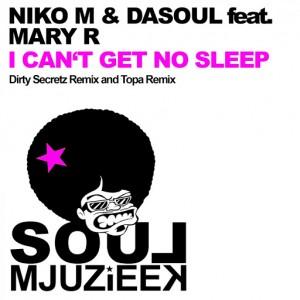 Niko M & DaSouL feat. Mary R - I Can't Get No Sleep [Soul Mjuzieek Digital]