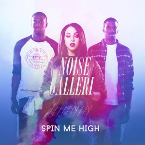 Noise Galleri - Spin Me High [Ovation Records]